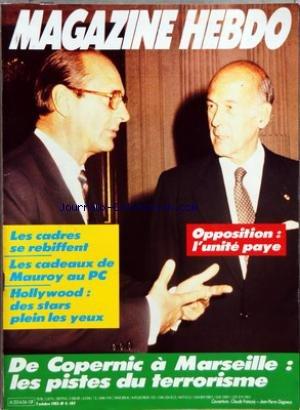 MAGAZINE HEBDO [No 4] du 07/10/1983 - OPPOSITION - L'UNITE PAYE - LES CADRES SE REBIFFENT - LES CADEAUX DE MAUROY AU PC - HOLLYWOOD - DES STARS PLEIN LES YEUX - DE COPERNIC A MARSEILLE - LES PISTES DU TERRORISME par Collectif