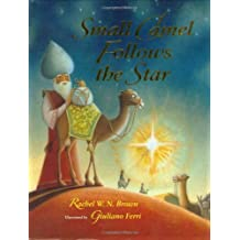 Small Camel Follows the Star by Rachel W. N. Brown (2007-11-01)
