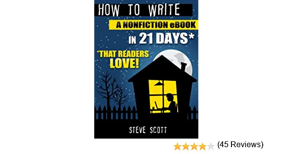 How to write a nonfiction ebook in 21 days that readers love how to write a nonfiction ebook in 21 days that readers love ebook steve scott amazon kindle store fandeluxe Epub