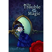 The Trouble With Magic (The Secret Stepsister Society Book 2) (English Edition)