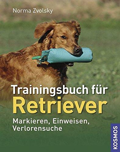 Trainingsbuch für Retriever: Markieren, Einweisen, Verlorensuche -