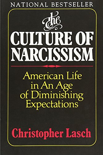 The Culture of Narcissism: American Life in an Age of Diminishing Expectations por Christopher Lasch