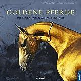 Goldene Pferde: Die legendären Achal-Tekkiner