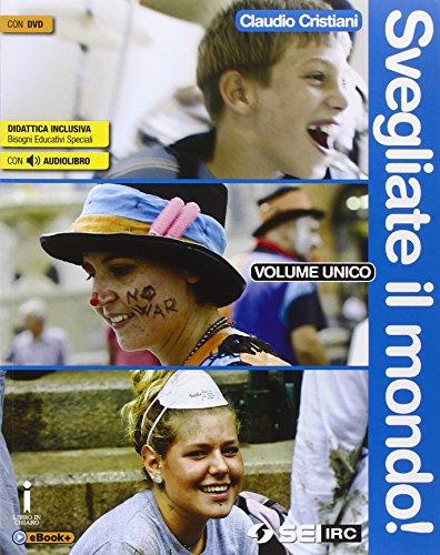 Svegliate il mondo! Volume unico-Atlante delle religioni. Per le Scuole superiori. Con DVD