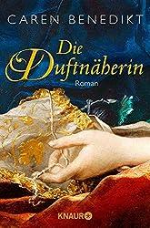 Die Duftnäherin: Roman