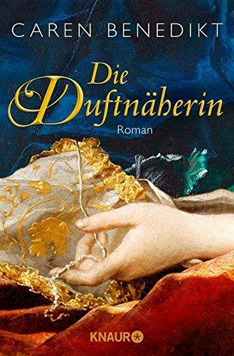Die Duftnäherin: Roman -