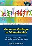Wundersame Wandlungen zur Selbstwirksamkeit: Neue l?sungsfokussierte Strategien der Begleitung von Kindern, Jugendlichen und Familien am Beispiel der Jugendhilfe - Genial einfach - einfach genial