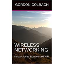 Wireless Networking: Introduction to Bluetooth and WiFi (English Edition)