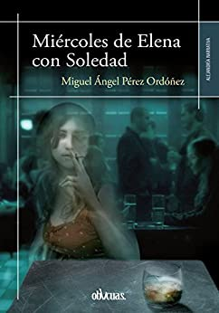Miércoles de Elena con Soledad (Spanish Edition)