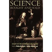 Science Bought and Sold: Essays in the Economics of Science by Philip Mirowski (2002-01-01)