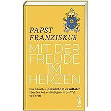 """Mit der Freude im Herzen: Das Schreiben """"Gaudete et exsultate"""" über den Ruf zur Heiligkeit in der Welt von heute"""