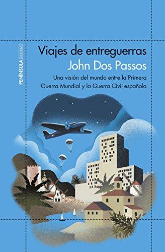 Viajes de entreguerras: Una visión del mundo entre la Primera Guerra Mundial y la Guerra Civil española (ODISEAS)