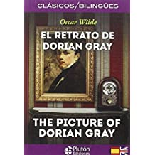 EL RETRATO DE DORIAN GRAY / THE PICTURE OF DORIAN GRAY (COLECCION CLASICOS BILINGUES)