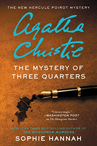 The Mystery of Three Quarters: The New Hercule Poirot Mystery (Hercule Poirot Mysteries)