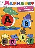 L'alphabet des petits en autocollants : L'Alphabet des Petites Souris - Dès 4 ans...