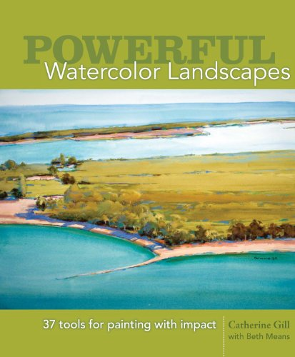 Powerful Watercolor Landscapes: 37 Tools for Painting with Impact (Tool 37)