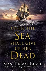 Until the Sea Shall Give Up Her Dead (Charles Hayden) by Sean Thomas Russell (2015-05-21)