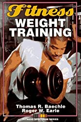 Fitness Weight Training (Fitness Spectrum Series) by Thomas R. Baechle (1995-01-30)