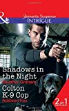Shadows In The Night: Shadows in the Night (The Finnegan Connection, Book 2) / Colton K-9 Cop (The Coltons of Shadow Creek, Book 8)