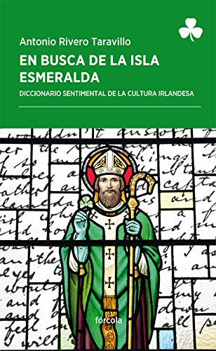 En busca de la Isla Esmeralda. Diccionario sentimental de la cultura irlandesa (Periplos)