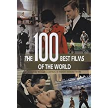 The 100 Best Films of the World: A Journey Through a Century of Motion-Picture History