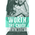 Worth the Chase (Worth It Series Book 1)