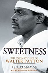 Sweetness: The Enigmatic Life of Walter Payton by Jeff Pearlman (2011-10-04)