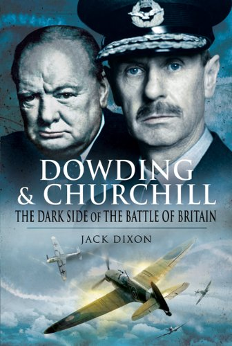 Dowding and Churchill: The Dark Side of the Battle of Britain - First Navy Jack