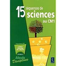 15 séquences de sciences au CM1 : Pack de 6 livrets, Programmes 2008