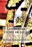 Los heroes visten de luces