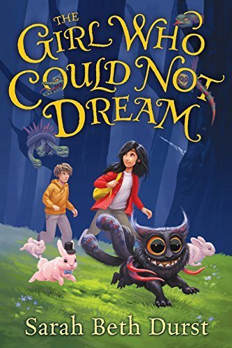 The Girl Who Could Not Dream by Sarah Beth Durst (2015-11-03)