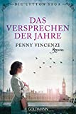Das Versprechen der Jahre: Die Lytton Saga 1 - Roman von Penny Vincenzi