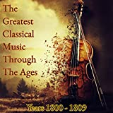 The Greatest Classical Music Through the Ages (Years 1800-1809)