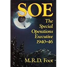 SOE The Special Operations Executive 1940-46 by M R D Foot (1984-10-25)