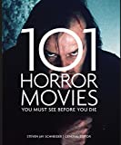 101 Horror Movies You Must See Before You Die (2016-10-01)