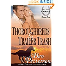 THOROUGHBREDS AND TRAILER TRASH (Second Chance Book 1)