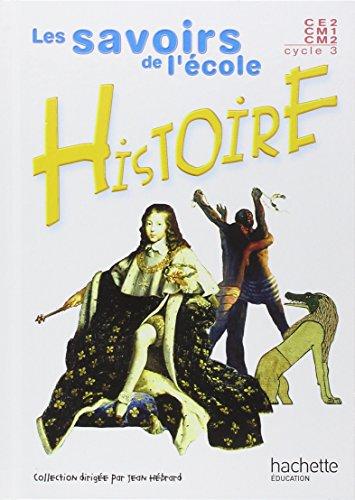 Histoire, cycle 3, CE2-CM1-CM2 (Livre de l'élève)