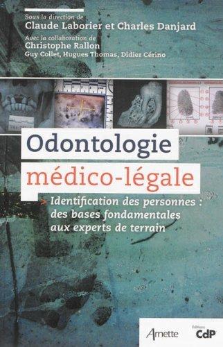 Odontologie médico-légale : Identification des personnes : des bases fondamentales aux experts de terrain de Claude Laborier (22 août 2013) Broché