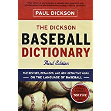 The Dickson Baseball Dictionary – The Revised, Expanded, and now Definitive Work on the Language of Baseball 3e