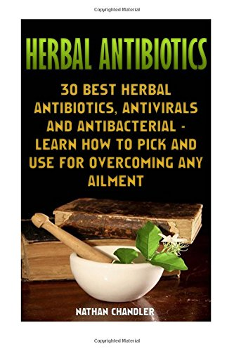 herbal-antibiotics-30-best-herbal-antibiotics-antivirals-and-antibacterial-learn-how-to-pick-and-use