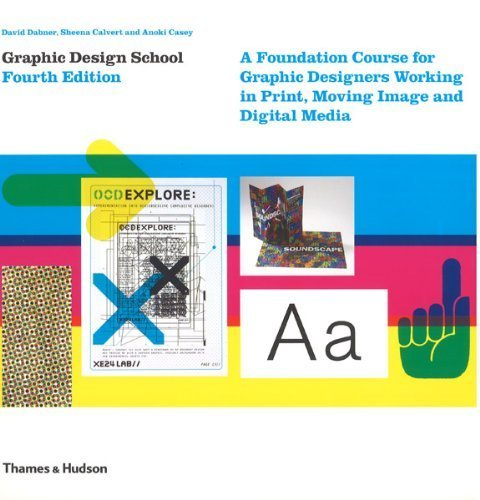 Graphic Design School: A Foundation Course for Graphic Designers Working in Print, Moving Image and Digital Media by David Dabner (2010-04-19)