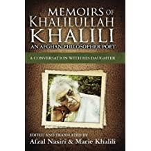 Memoirs of Khalilullah Khalili: An Afghan Philosopher Poet - A Conversation with his Daughter, Marie