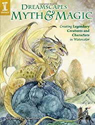 Dreamscapes Myth and Magic: Create Legendary Creatures and Characters in Watercolour