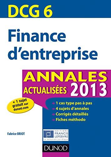 DCG 6 - Finance d'entreprise - 5e éd. : Annales 2013 (DCG 6 - Finance d'entreprise - DCG 6)