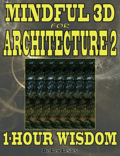 Mindful 3D for Architecture 2: 1-Hour Wisdom Volume 2 por Dr. Leo Lesley