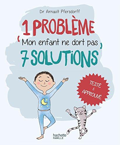1 problème 7 solutions : Mon enfant ne dort pas par Arnault Pfersdorff