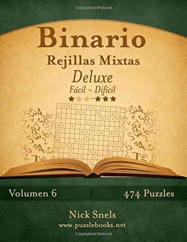 Binario Rejillas Mixtas Deluxe - De Fácil a Difícil - Volumen 6-474 Puzzles: Volume 6 por Nick Snels