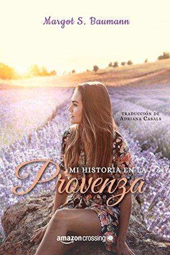 Descargar Libro Mi historia en la Provenza de Margot S. Baumann