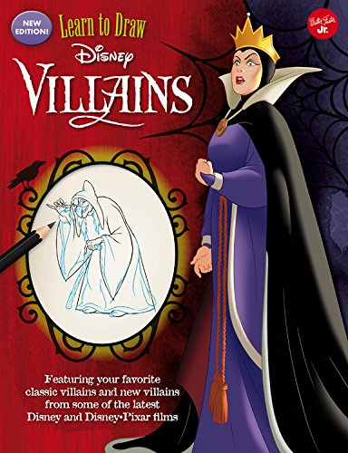 Learn to Draw Disney Villains: New Edition! Featuring Your Favorite Classic Villains and New Villains from Some of the Latest Disney and Disney/Pixar