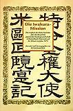 Die Iwakura- Mission - Das Logbuch des Kume Kunitake über den Besuch der japanischen Sondergesandtschaft in Deutschland, Österreich und der Schweiz im Jahre 1873 -